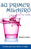 Cover for 'Su Primer Milagro: en tu vida'