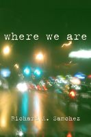 Cover for 'Where We Are:  A Short Story'