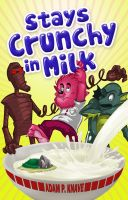 Cover for 'Stays Crunchy in Milk'