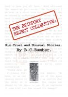 Cover for 'The Bridport Reject Collective: Six Cruel and Unusual Short Stories.'