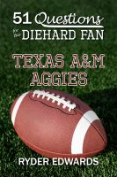 Cover for '51 Questions for the Diehard Fan: Texas A&M Aggies'