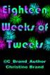Eighteen Weeks of Tweets by Christine Brand