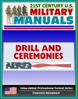 Cover for '21st Century U.S. Military Manuals: Drill and Ceremonies Field Manual FM 3-21.5, FM 22-5 (Value-Added Professional Format Series)'