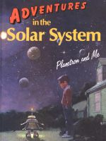 Cover for 'Adventures in the Solar System - Planetron and Me'