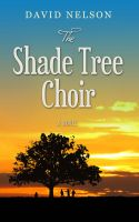 Cover for 'The Shade Tree Choir'