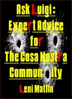 Cover for 'Ask Luigi: Expert Advice for the Cosa Nostra Community'
