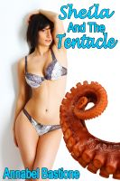 Cover for 'Sheila and the Tentacle (Paranormal Monster Alien Menage Erotica)'