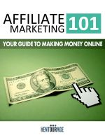 Cover for 'Affiliate Marketing 101 - Your Guide To Making Money Online'