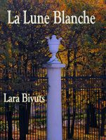 Cover for 'La Lune Blanche. Part One and Part Two'