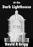 Cover for 'At the Dark Lighthouse (and other tales)'