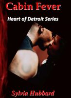 Cover for 'Cabin Fever: Heart of Detroit Series'