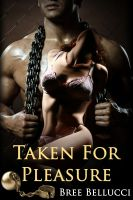Cover for 'Taken For Pleasure (Masters of Bondage and Depravity Vol.2)'