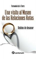 Una visita al museo de las relaciones rotas. Relatos de desamor