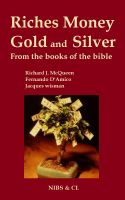 Cover for 'Riches, Money, Gold and Silver - From the books of the Bible'