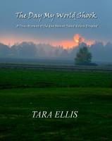 Tara Ellis - The Day My World Shook