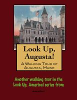 Cover for 'Look Up, Augusta! A Walking Tour of Augusta, Maine'
