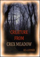 Cover for 'Creature From Crex Meadow'