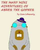 Cover for 'The Many Mini-Adventures of Abner the Gopher'