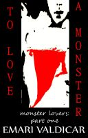 Cover for 'To Love a Monster (Monster Lovers #1)'