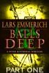 Balls Deep - Part 1 - A Peter Kittredge Thriller by Lars Emmerich