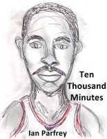 Cover for 'Ten Thousand Minutes: Pro Basketball Player Rankings 1952-2012'