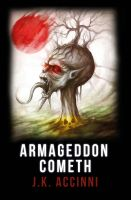 Cover for 'Armageddon Cometh, Species Intervention #6609 Book Three'
