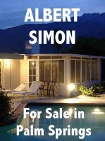 Cover for 'For Sale in Palm Springs: The Henry Wright Mystery Series'