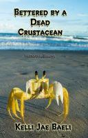 Cover for 'Bettered by a Dead Crustacean'