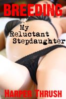 Cover for 'Breeding My Reluctant Stepdaughter'