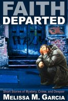 Cover for 'Faith Departed: Short Stories of Mystery, Crime, and Despair'