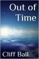Cover for 'Out of Time: a time travel novella'