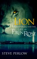 Cover for 'Lion (Vampires and the Life of Erin Rose - 2)'