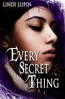 Cover for 'Every Secret Thing:  A Gothic Novel'