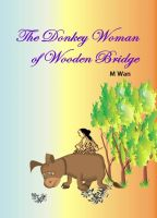 Cover for 'The Donkey Woman of Wooden Bridge'