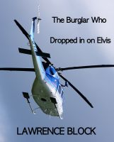 Cover for 'The Burglar Who Dropped In On Elvis'