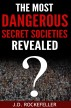 The Most Dangerous Secret Societies Revealed by J.D. Rockefeller