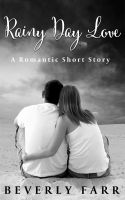 Beverly Farr - Rainy Day Love (Romantic Short Story)