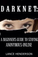 Cover for 'Darknet - A Beginner's Guide to Staying Anonymous Online'