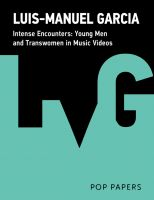Cover for 'Intense Encounters: Young Men and Transwomen in Music Videos'