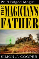 Cover for 'The Magician's Father'