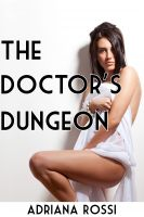Cover for 'The Doctor's Dungeon (Reluctant Breeding Medical Erotica) (Lactation Sex)'
