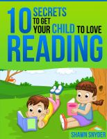 Cover for '10 Secrets to Get Your Child to Love Reading'