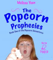 Cover for 'The Popcorn Prophecies'