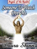 Cover for 'Someone To Watch Over Me: Angels of the Realm series - book 1'