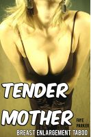 Cover for 'Tender Mother (Breast Enlargement Taboo)'