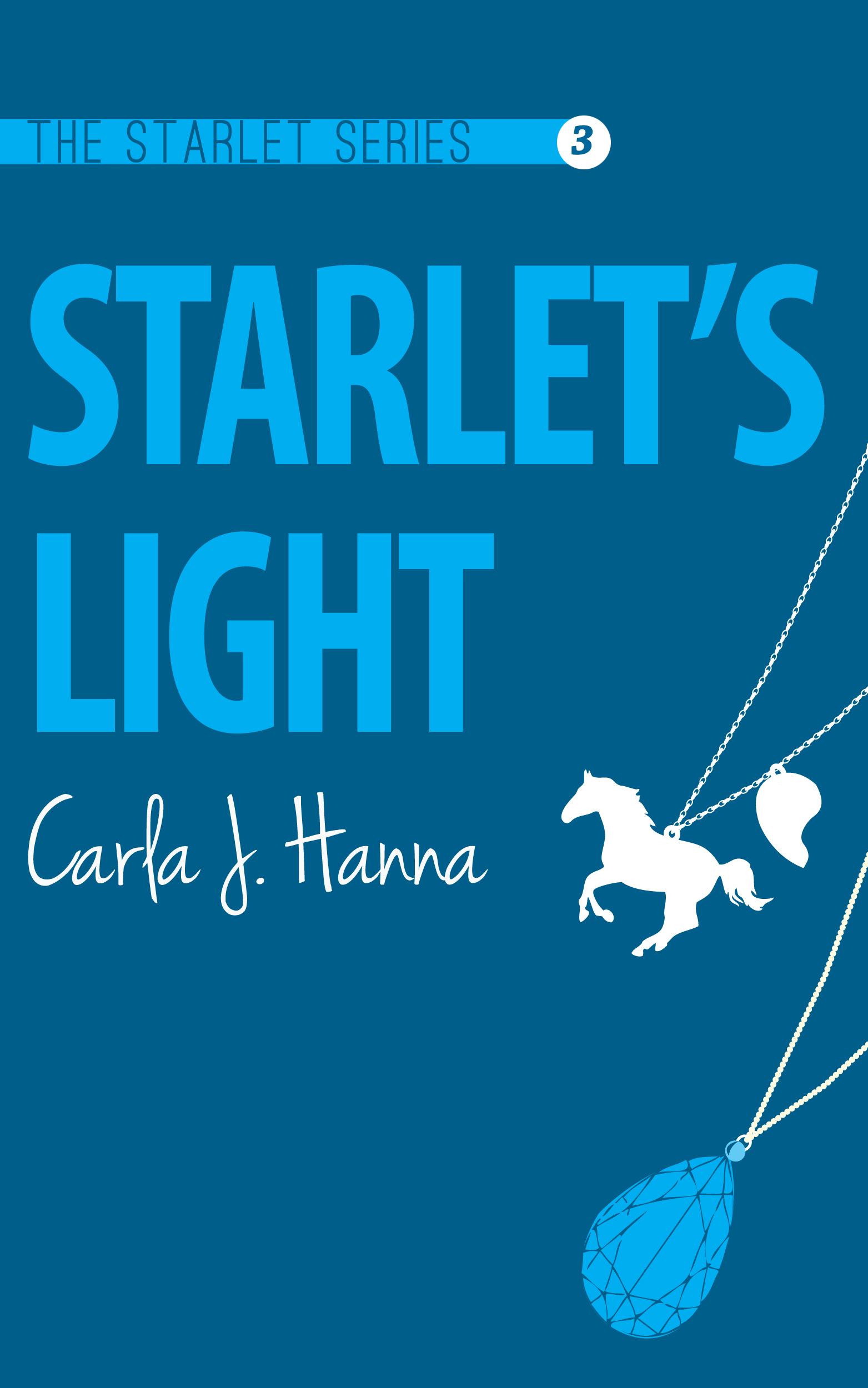 Carla J. Hanna - Starlet's Light (The Starlet Series, #3)