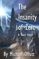 Cover for 'The Insanity of Zero'