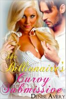 Cover for 'The Billionaire's Curvy Submissive (BBW Billionaire Erotica Novel)'