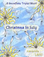 Cover for 'Christmas In July (A Snowflake Triplet Short)'
