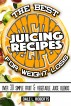 The Best Juicing Recipes for Weight Loss: Over 30 Healthy Fruit & Vegetable Blends by Dale L. Roberts